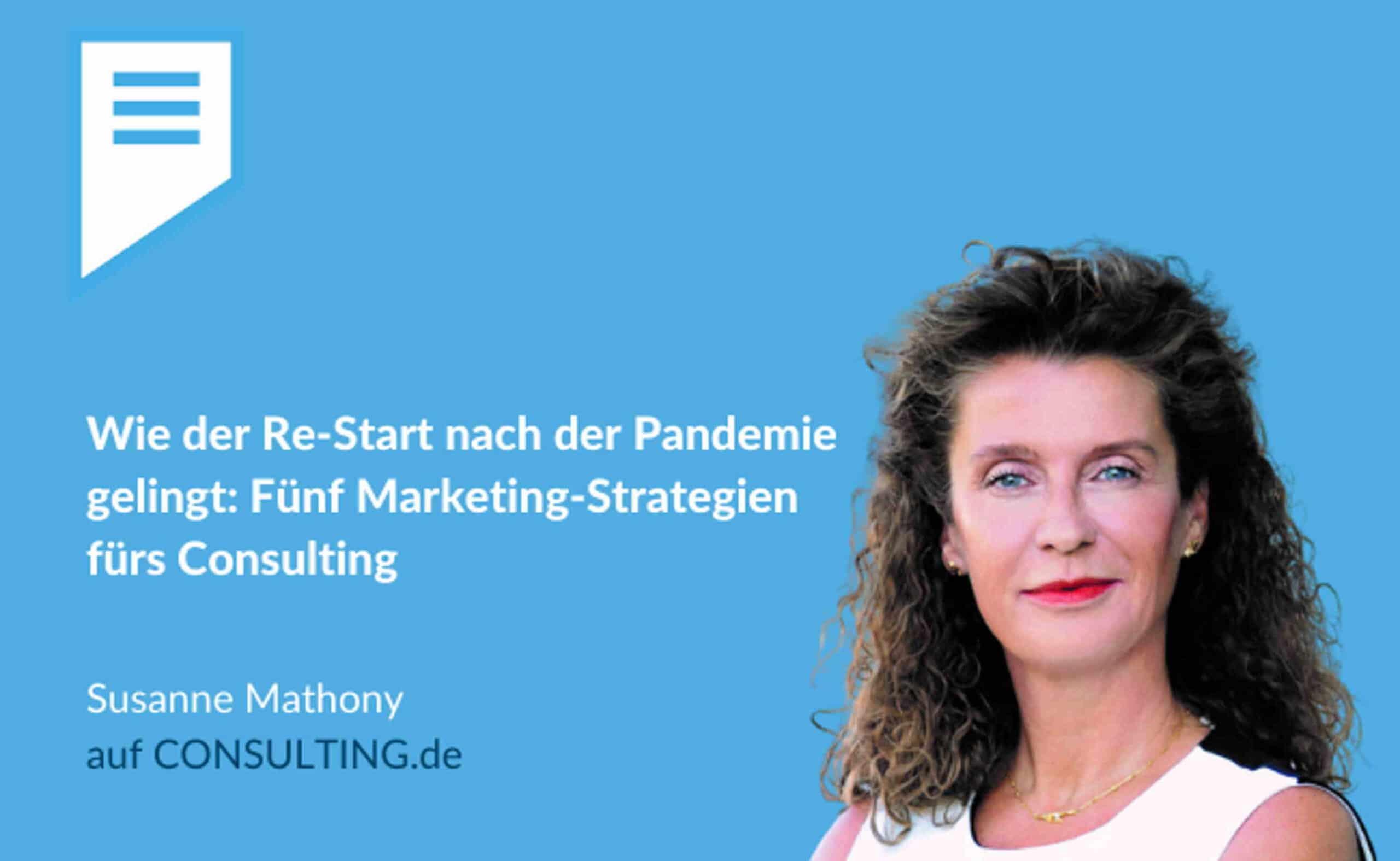 Wie der Re-Start nach der Pandemie gelingt: Fünf Marketing-Strategien fürs Consulting